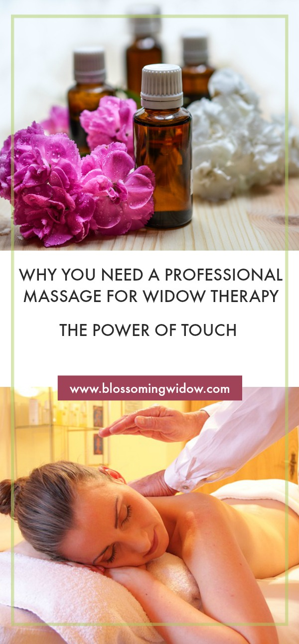 Why You Need A Professional Massage For Widow Therapy The Power Of Touch - Blossoming Widow : To be able to relax and feel the bliss of a massage, is great therapy for when you're missing human touch.