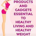 AMAZING PRODUCTS ESSENTIAL TO REACHING HEALTH AND WEIGHT LOSS GOALS : These amazing products and gadgets are essential to reaching your weight loss goals. Food products that are low carb, low calorie and nutritious. These items will help you lose weight fast and stay healthy.