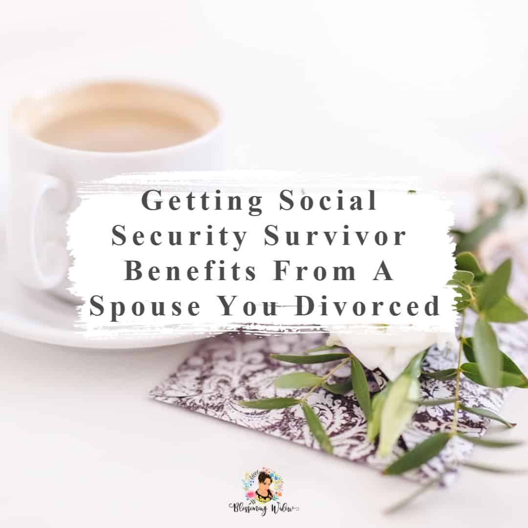 Getting Social Security benefits from a spouse you divorced