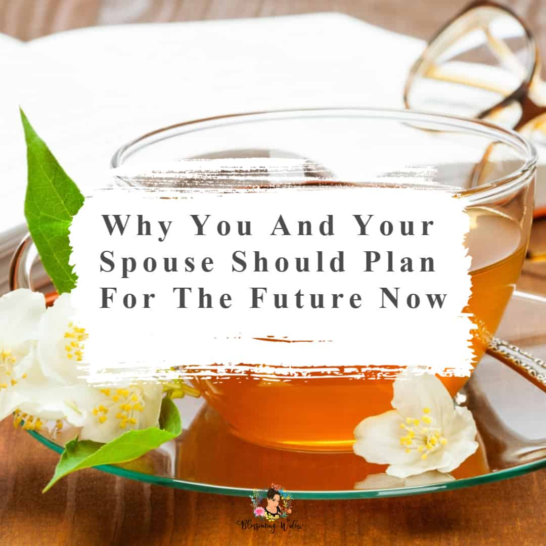Why you and your spouse should plan for the future.