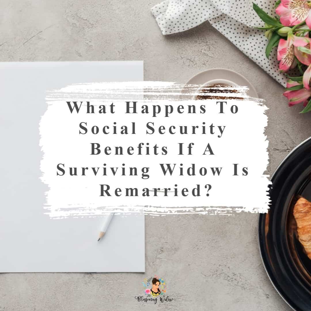 What happens to Social Security benefits if a surviving widow is remarried?