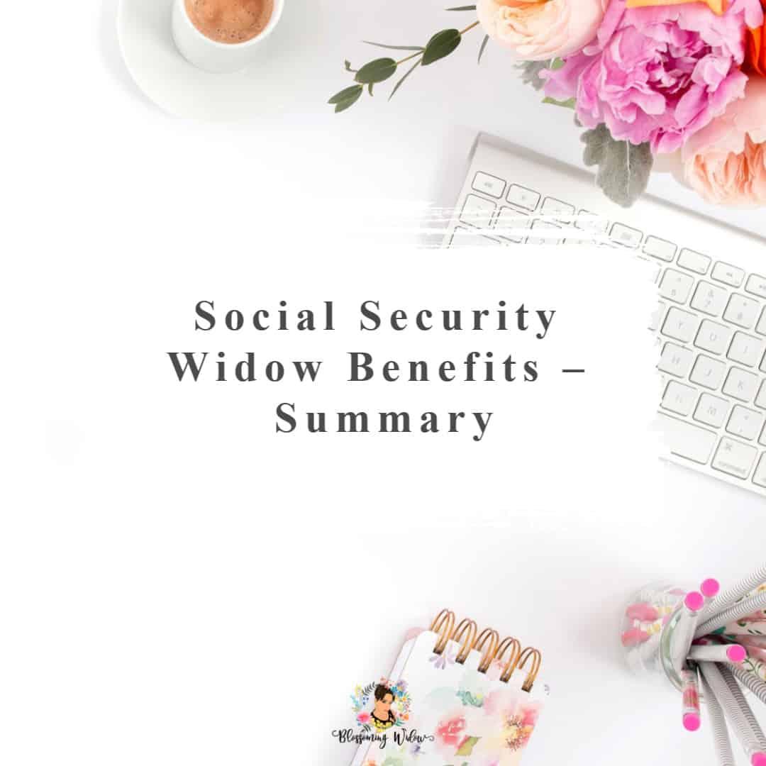 Social Security Widow Benefits - Summary